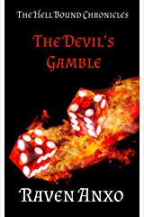 The Devil's Gamble: The Hell Bound Chronicles Book Two Kindle Edition