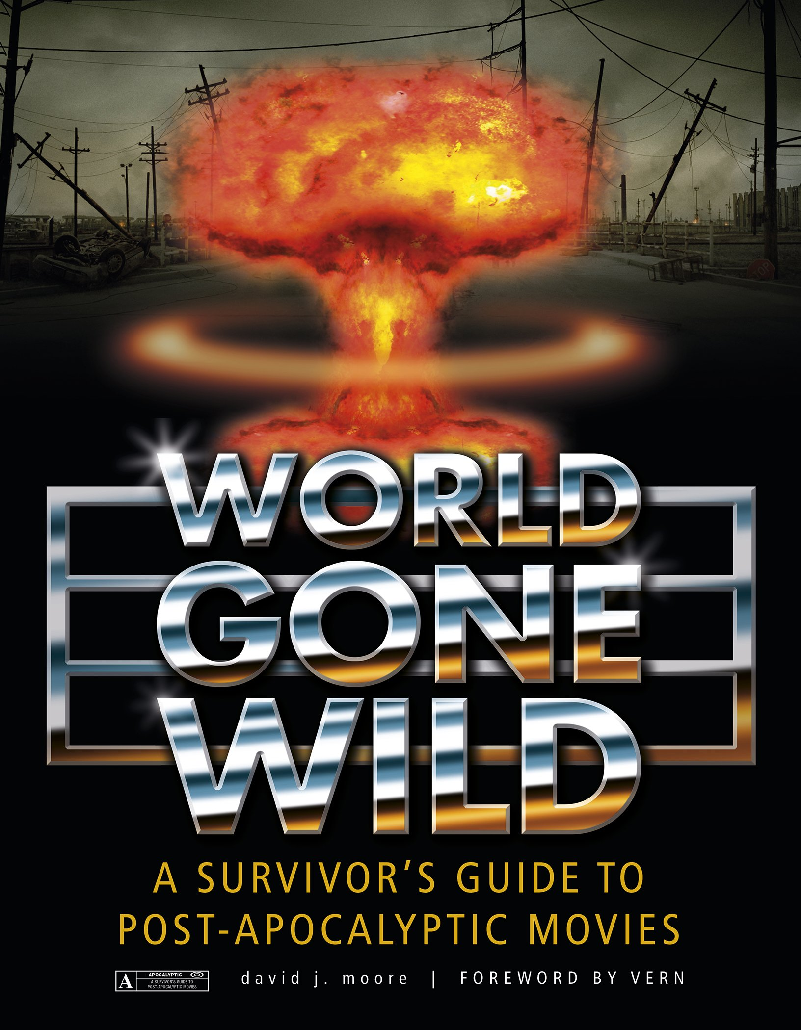 World Gone Wild: A Survivor's Guide to Post-Apocalyptic Movies:  Amazon.co.uk: David J Moore: 9780764345876: Books