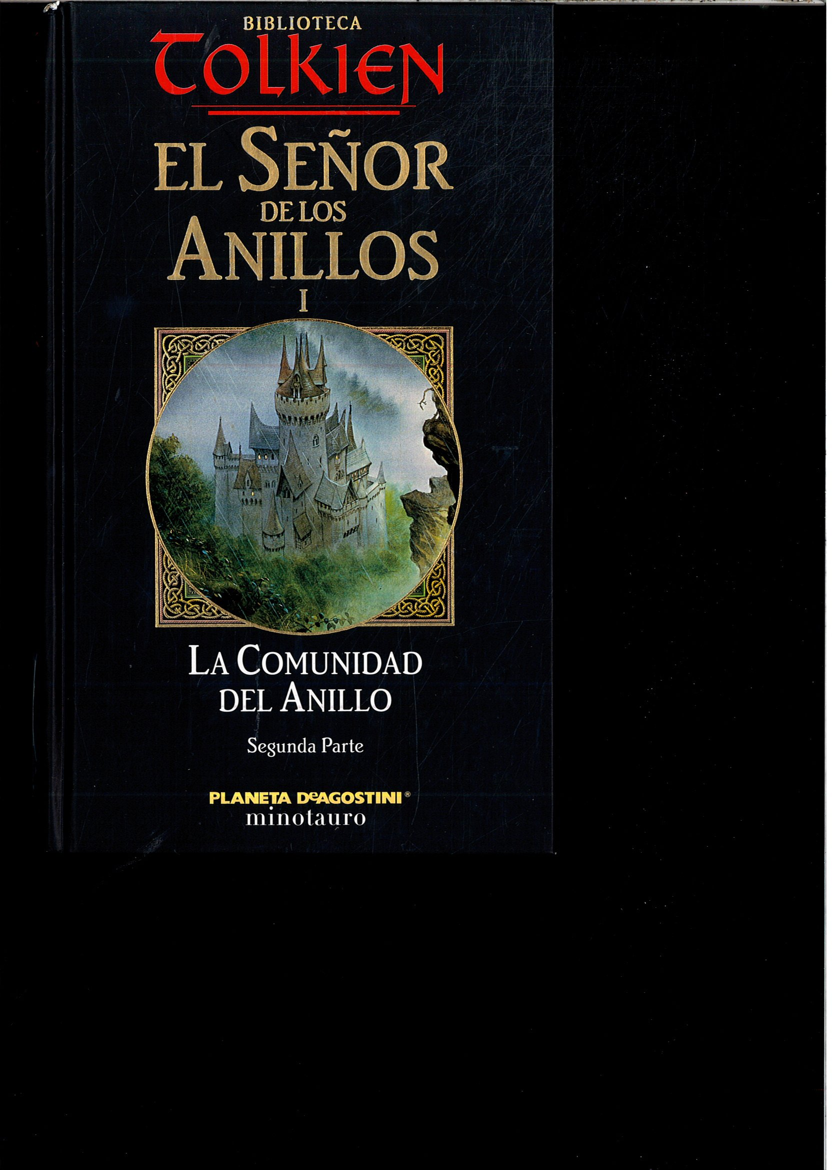 EL SEÑOR DE LOS ANILLOS I. LA COMUNIDAD DEL ANILLO. SEGUNDA PARTE:  Amazon.es: J.R.R. TOLKIEN: Libros