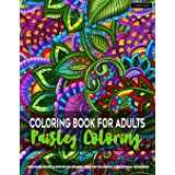 Coloring Book for Adults   Paisley Coloring: Paisley Coloring Pages for Grown-Ups Featuring Amazing Paisley Patterns Flowers