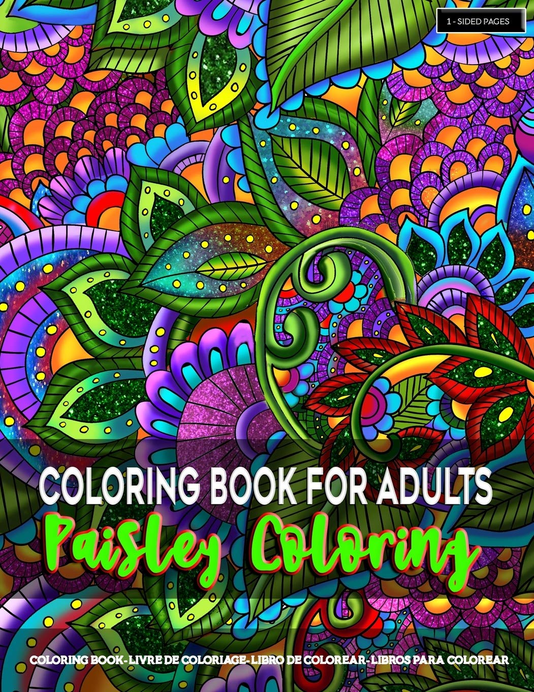 Coloring Book For Adults Paisley Coloring Paisley Coloring Pages For Grown Ups Featuring Amazing Paisley Patterns Flowers Designs For Stress Relief Relaxation Mindfulness And Boost Creativity Amazon Ca Artfulness Mandala Books