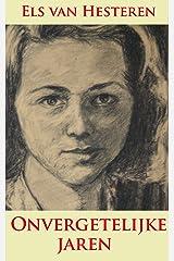 Onvergetelijke jaren: De oorlogsjaren en daarna - een autobiografie (Mensenlevens Book 1) (Dutch Edition) Kindle Edition