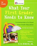 What Your First Grader Needs to Know (Revised and Updated): Fundamentals of a Good First-Grade Education (Core Knowledge Series)
