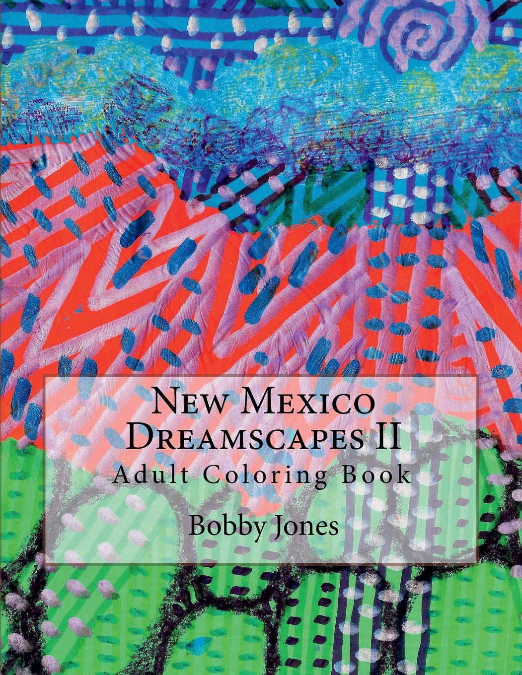 New Mexico Dreamscapes II: Adult Coloring Book (Volume 2) PDF