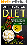 Mediterranean Diet: Recipes for every day. The Complete Guide for a healthy life.