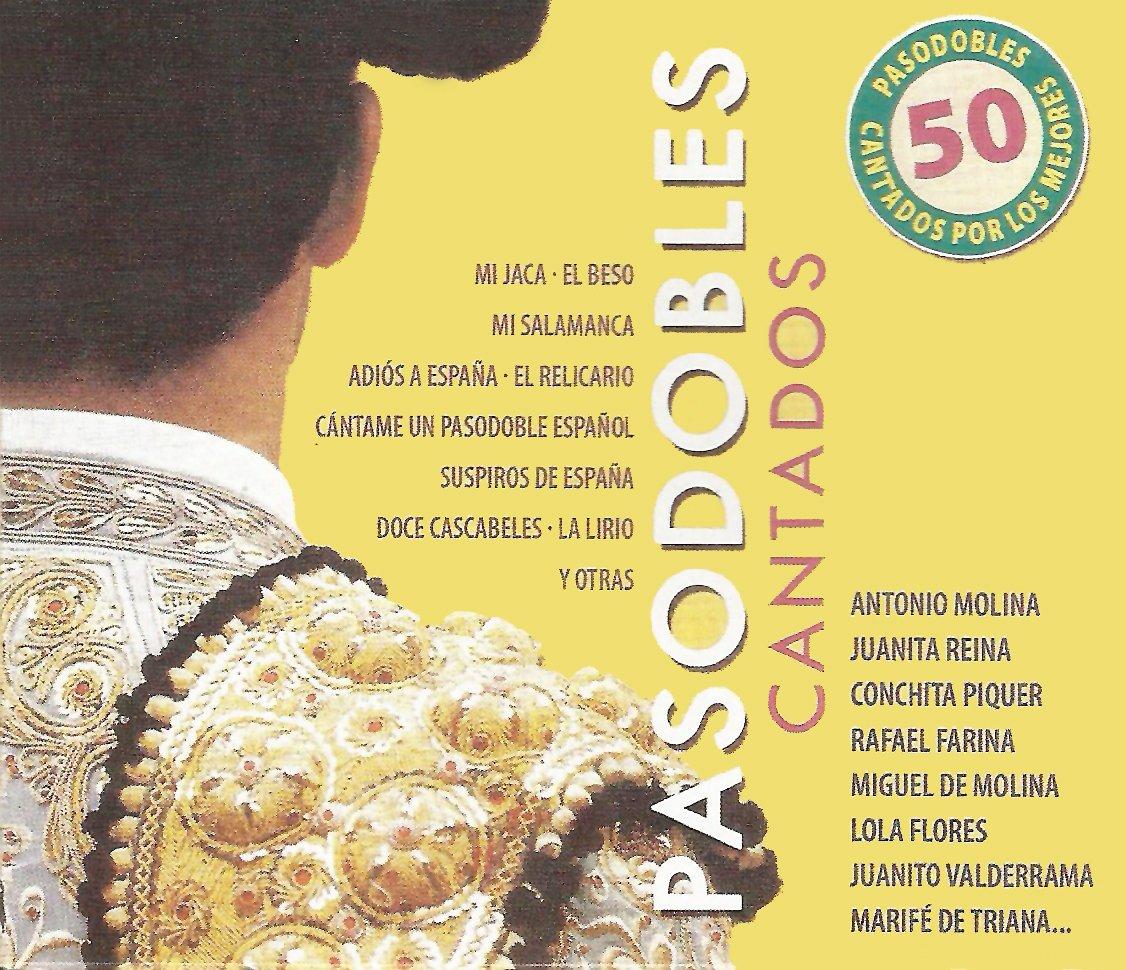 50 Mejores Pasodobles Cantados Porlos Mejores