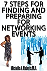 7 Steps for Finding and Preparing for Networking Events Kindle Edition