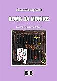 Roma da morire: Storie nere di ieri e di oggi (Raccontare)
