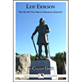 Leif Erikson: Was He The First Man To Discover America? (15-Minute Books Book 609)
