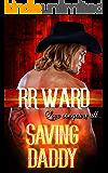 Saving Daddy: An Ageplay, Daddy Dom Little Girl Erotic Romance Novel (Merrin-Holt Feud Book 3)