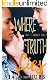 Where Truth Lies (Love vs. Loyalty Book 2)