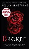 Broken (Women of the Otherworld, Book 6) (An Otherworld Novel)