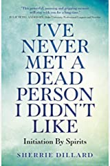 I've Never Met A Dead Person I Didn't Like: Initiation By Spirits Paperback