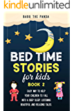 Bed Time Stories for Kids: Easy Way to Help Your Children to Fall Into a Deep Sleep, Listening Beautiful and Relaxing…