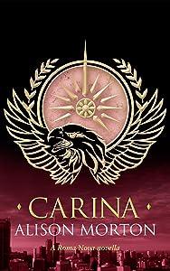 CARINA (Roma Nova Thriller Series Book 7)