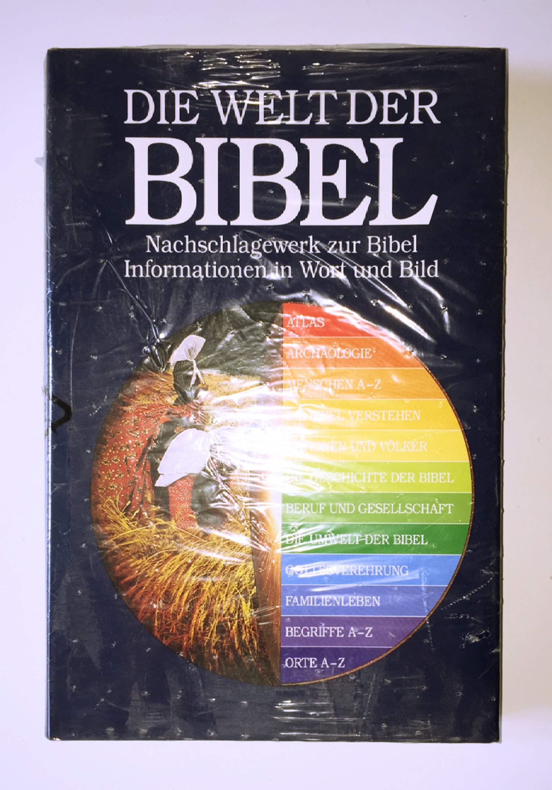 Die Welt der Bibel: Nachschlagewerk zur Bibel - Informationen in Wort und Bild