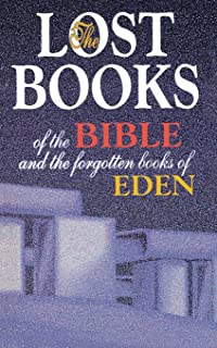 The lost books of the bible the real apocrypha patrick cooke lost books of the bible and the forgotten books of eden fandeluxe