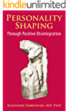 Personality-Shaping Through Positive Disintegration (English Edition)