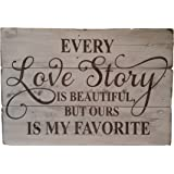 """Rustic Engraved Wood Sign - 23"""" x 16"""" - Every Love Story is Beautiful, But Ours is my Favorite - White"""