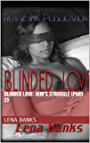 Blinded Love: Kim's Struggle (Part 2) (Blinded Love E-Series)