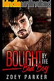 BOUGHT BY THE BAD BOY: A Dark Mafia Romance
