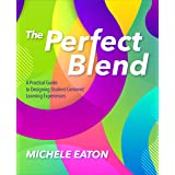 The Perfect Blend: A Practical Guide to Designing Student-Centered Learning Experiences