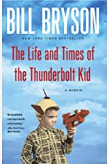The Life and Times of the Thunderbolt Kid: A Memoir Kindle Edition