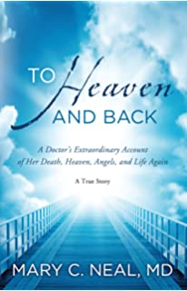 To Heaven And Back A Doctors Extraordinary Account Of Her Heaven Angels
