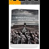 Women Prisoners Of Auschwitz: Strengths and Steadfastness