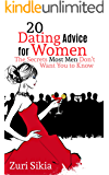 20 Dating Advice for Women: The Secrets Most Men Don't Want You to Know