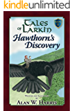 Tales of Larkin: Hawthorn's Discovery second edition (The Tales of Larkin Book 1)