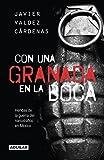 Con una granada en la boca: Heridas de la guerra del narcotráfico en México