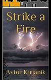 Strike a Fire (New World Order Book 1)