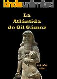 La Atlántida de Gil Gámez