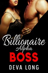 Billionaire Alpha Boss: Short, Hot, and Steamy Office Romance with a Happy Ending! Kindle Edition