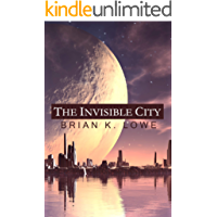 The Invisible City (The Stolen Future Book 1)
