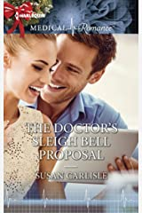 The Doctor's Sleigh Bell Proposal (Harlequin Medical Romance Book 857) Kindle Edition