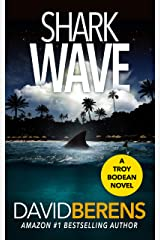 Shark Wave (A Troy Bodean Tropical Thriller Book 6) Kindle Edition
