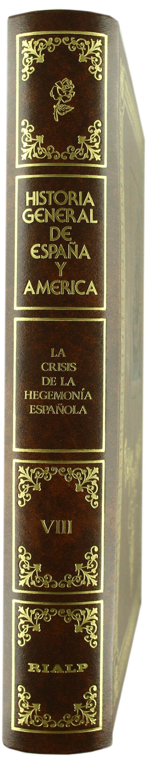 La crisis de la hegemonía española. Siglo XVII. Tomo VIII Hª General de España y América: Amazon.es: Aa.Vv.: Libros