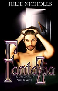 Fantazia: The Club You Won't Want To Leave: a Fantasy Romance