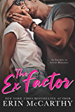 The Ex Factor: A Second Chance Enemies to Lovers Romance