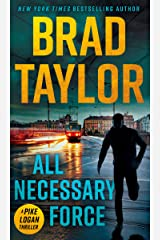 All Necessary Force (Pike Logan Thriller Book 2) Kindle Edition