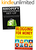 E-commerce Blogging Business: Start Making Money at Home Through Shopify Ecommerce or Blogging for Newbies