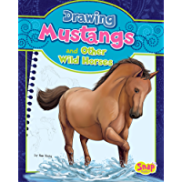 Drawing Mustangs and Other Wild Horses (Drawing Horses)