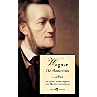 Delphi Masterworks of Richard Wagner (Illustrated) (Delphi Great Composers Book 6) book cover