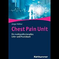 Chest Pain Unit: Ein multiprofessionelles Lehr- und Praxisbuch (German Edition)
