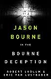 Robert Ludlum's The Bourne Deception: The Bourne Saga: Book Seven (Jason Bourne)