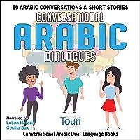 Conversational Arabic Dialogues: 50 Arabic Conversations and Short Stories: Conversational Arabic Dual Language Books