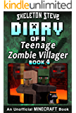 Diary of a Teenage Minecraft Zombie Villager - Book 4 : Unofficial Minecraft Books for Kids, Teens, & Nerds - Adventure Fan Fiction Diary Series (Skeleton ... - Devdan the Teen Zombie Villager)