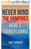 Never Mind the Vampires, Here's Transylvania